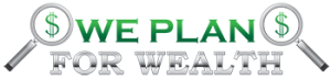 We Plan For Wealth 350